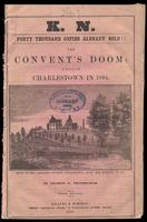 The Convent's doom : a tale of Charlestown in 1834 : also The Haunted Convent by Charles W. Frothingham (5th ed., 1854)