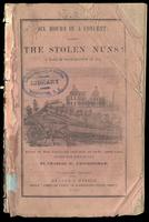 Six hours in a convent : or the stolen nuns : tale of Charlestown in 1834 by Charles W. Frothingham (13th ed., 1855)