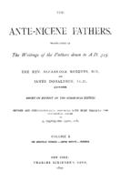 The Ante-Nicene fathers : translations of the writings of the fathers down to A.D. 325, volume 1